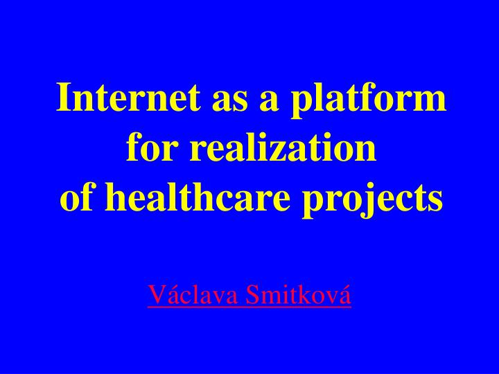 Internet as a platform for realization of healthcare projects