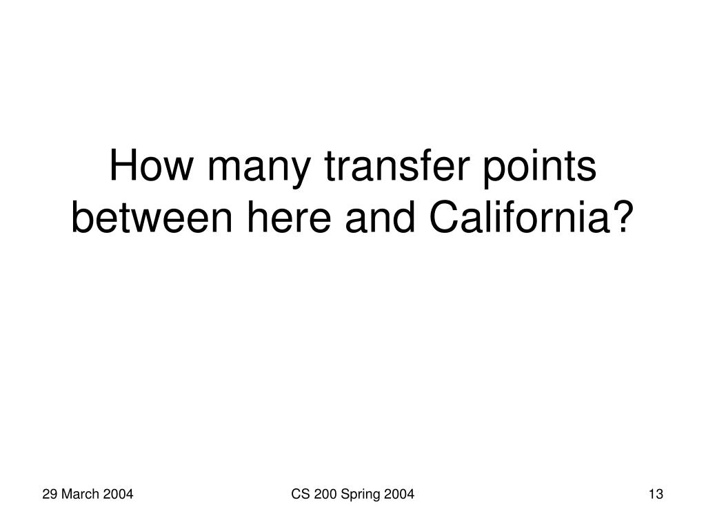 How many transfer points between here and California?