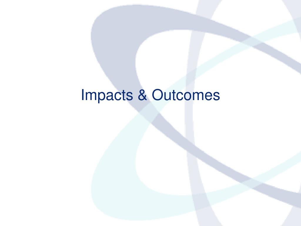 Impacts & Outcomes