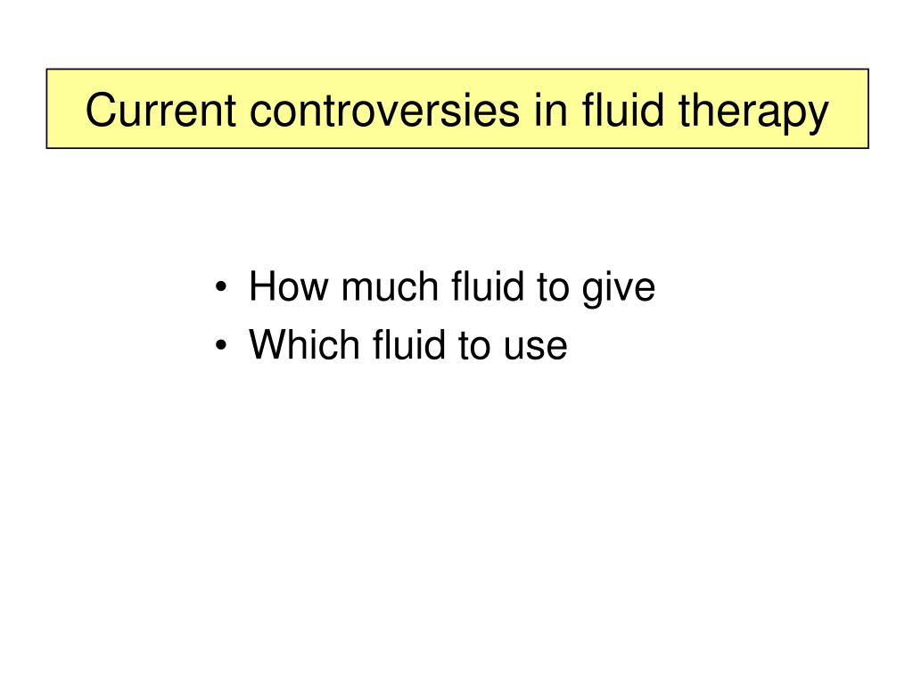 Current controversies in fluid therapy