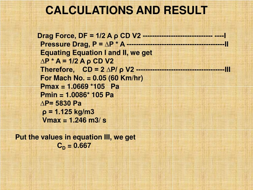 CALCULATIONS AND RESULT