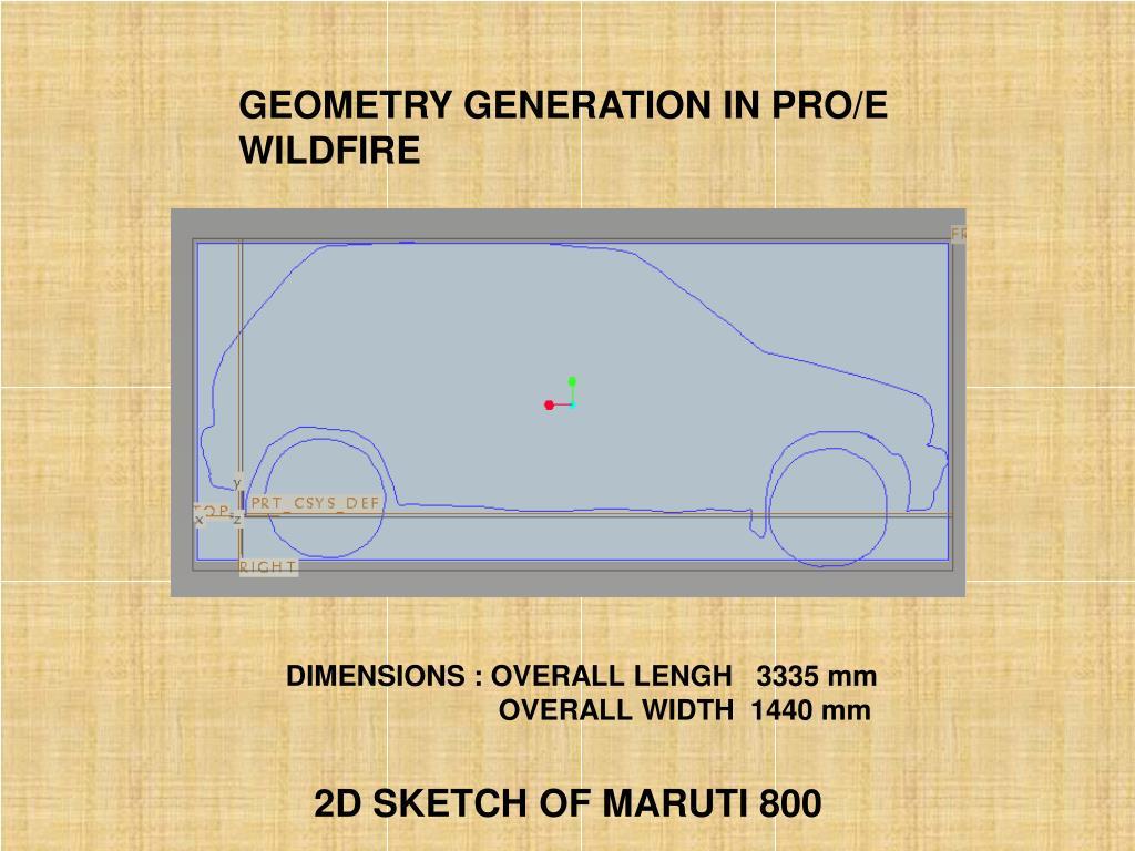 GEOMETRY GENERATION IN PRO/E WILDFIRE