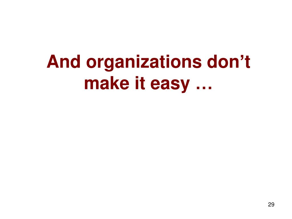 And organizations don't
