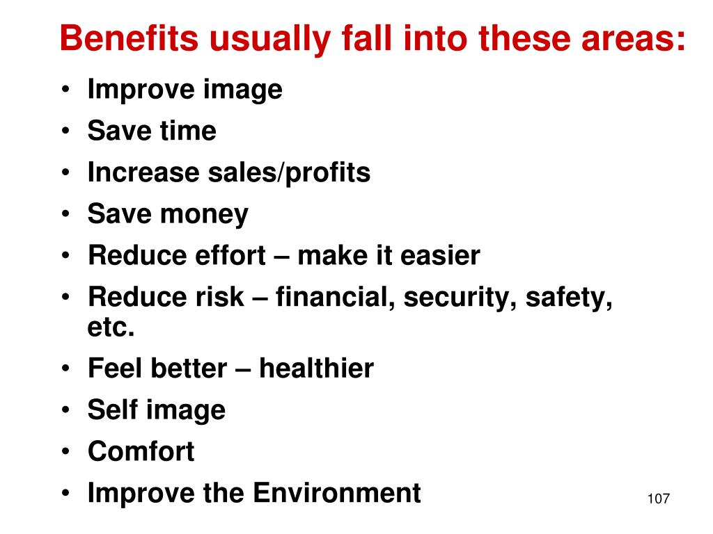Benefits usually fall into these areas: