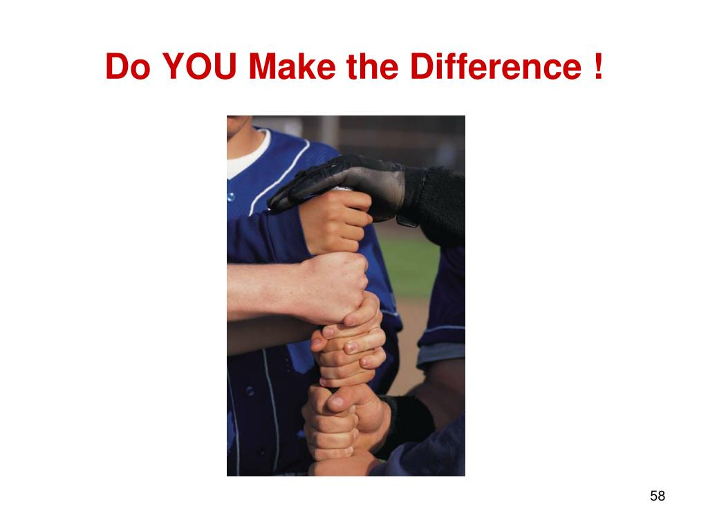 Do YOU Make the Difference !