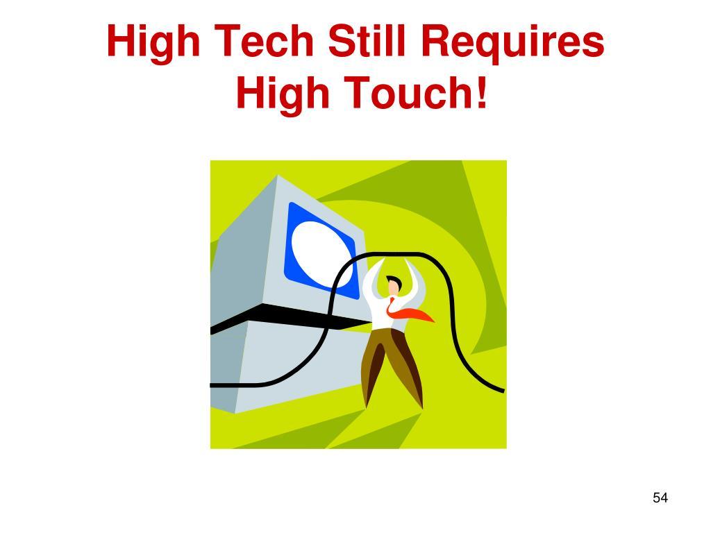 High Tech Still Requires