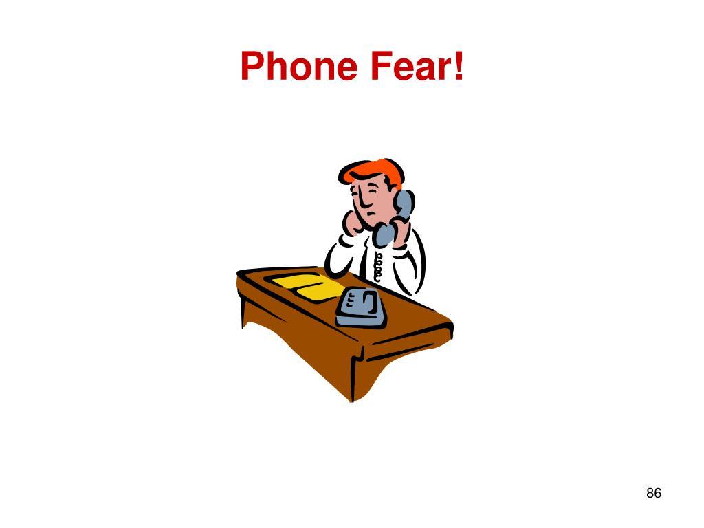 Phone Fear!
