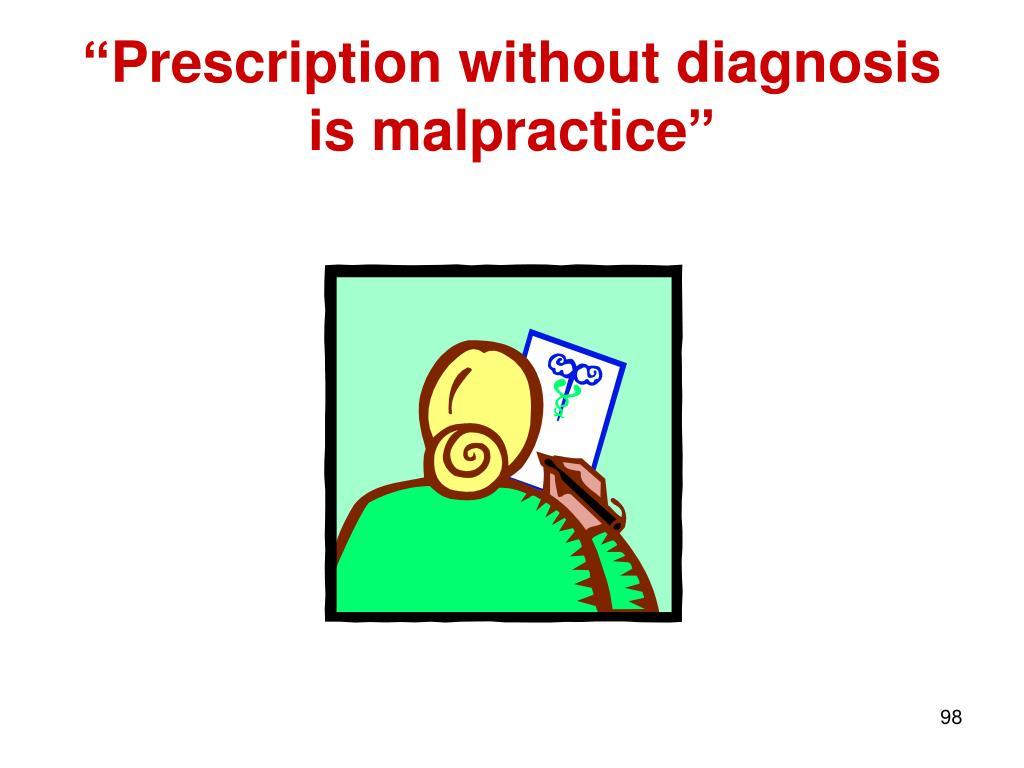 """""""Prescription without diagnosis"""