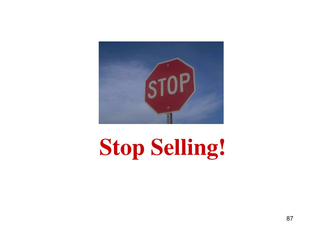Stop Selling!