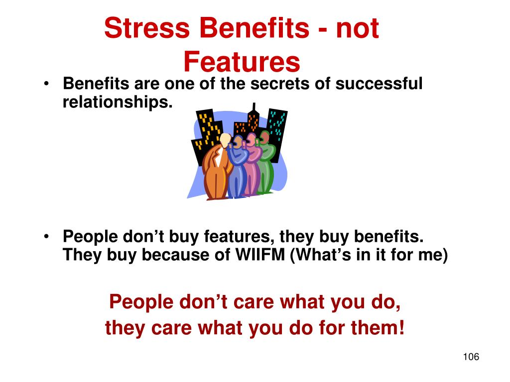 Stress Benefits - not Features