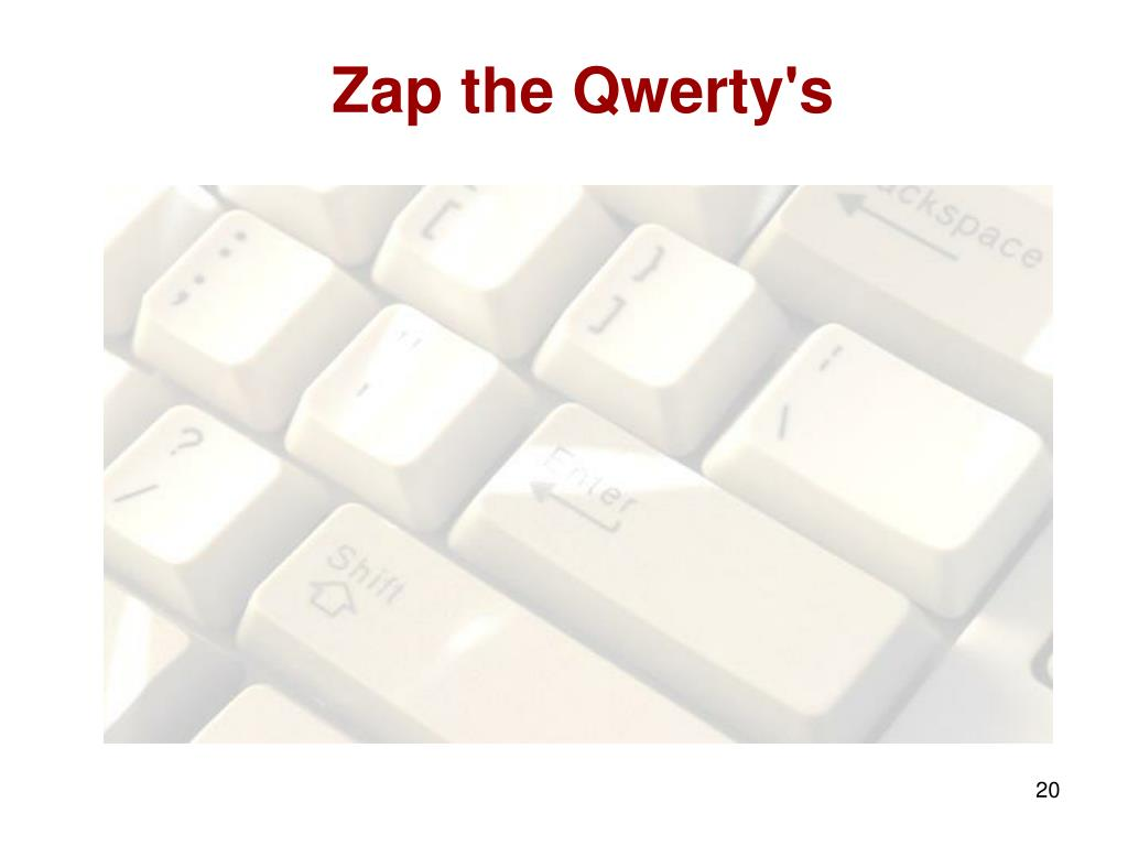 Zap the Qwerty's