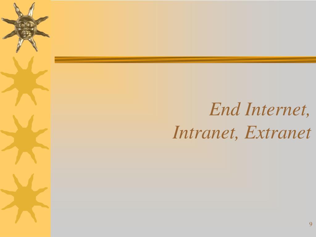 End Internet, Intranet, Extranet