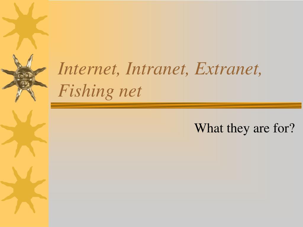 Internet, Intranet, Extranet, Fishing net