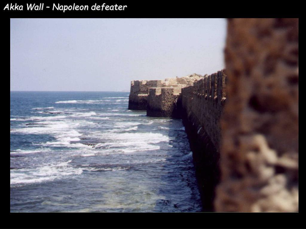 Akka Wall – Napoleon defeater