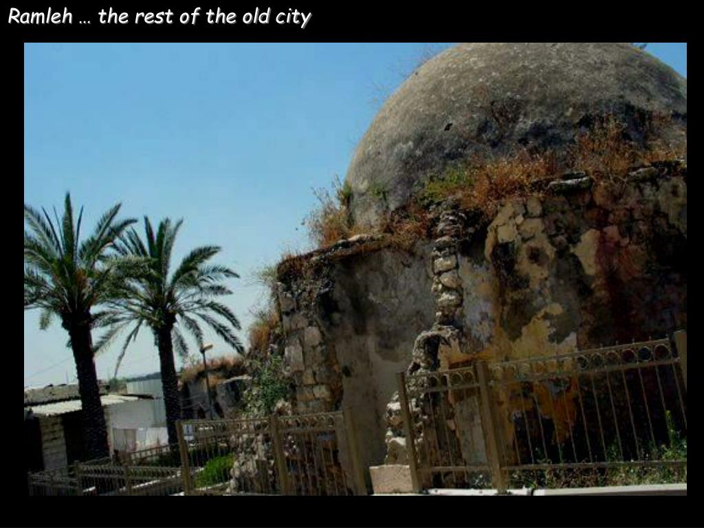 Ramleh … the rest of the old city