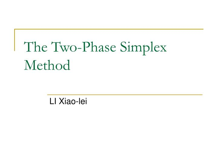 The two phase simplex method