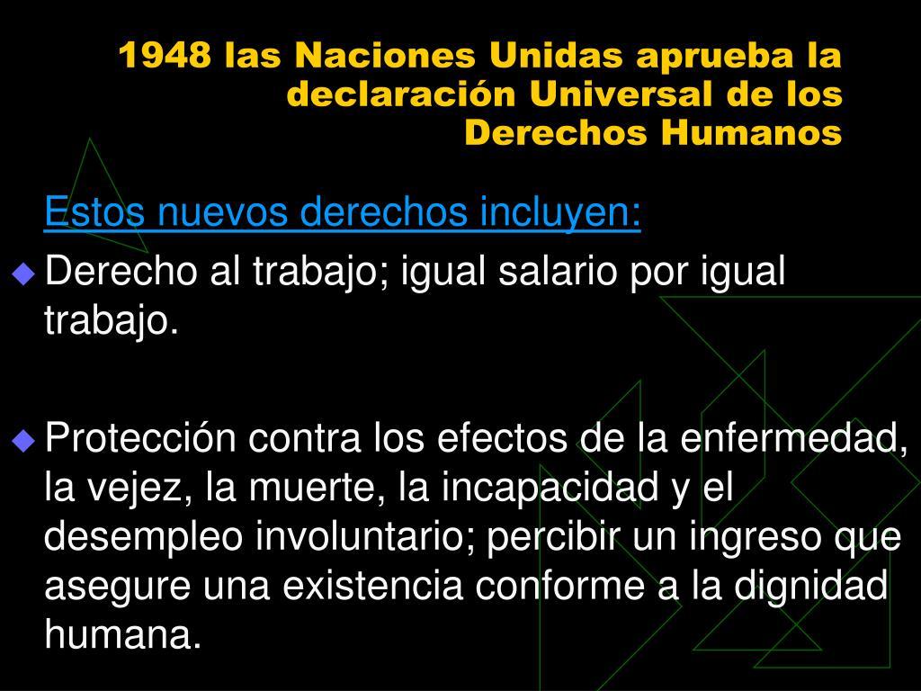 1948 las Naciones Unidas aprueba la declaración Universal de los Derechos Humanos
