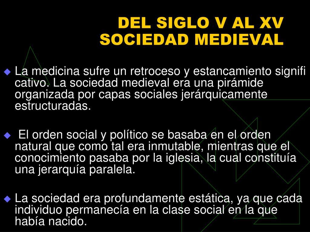 DEL SIGLO V AL XV  SOCIEDAD MEDIEVAL