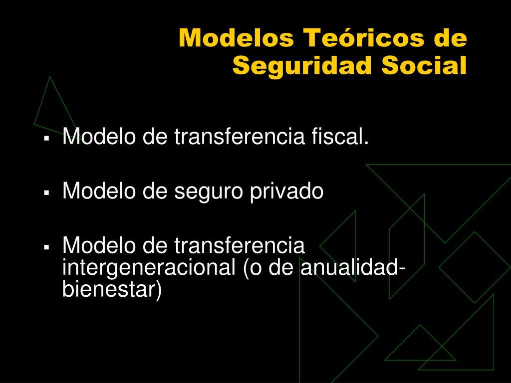 Modelos Teóricos de Seguridad Social
