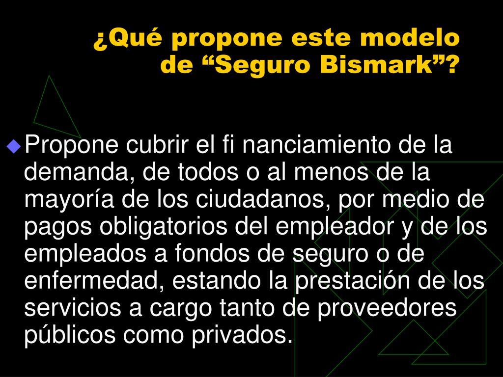 """¿Qué propone este modelo de """"Seguro Bismark""""?"""