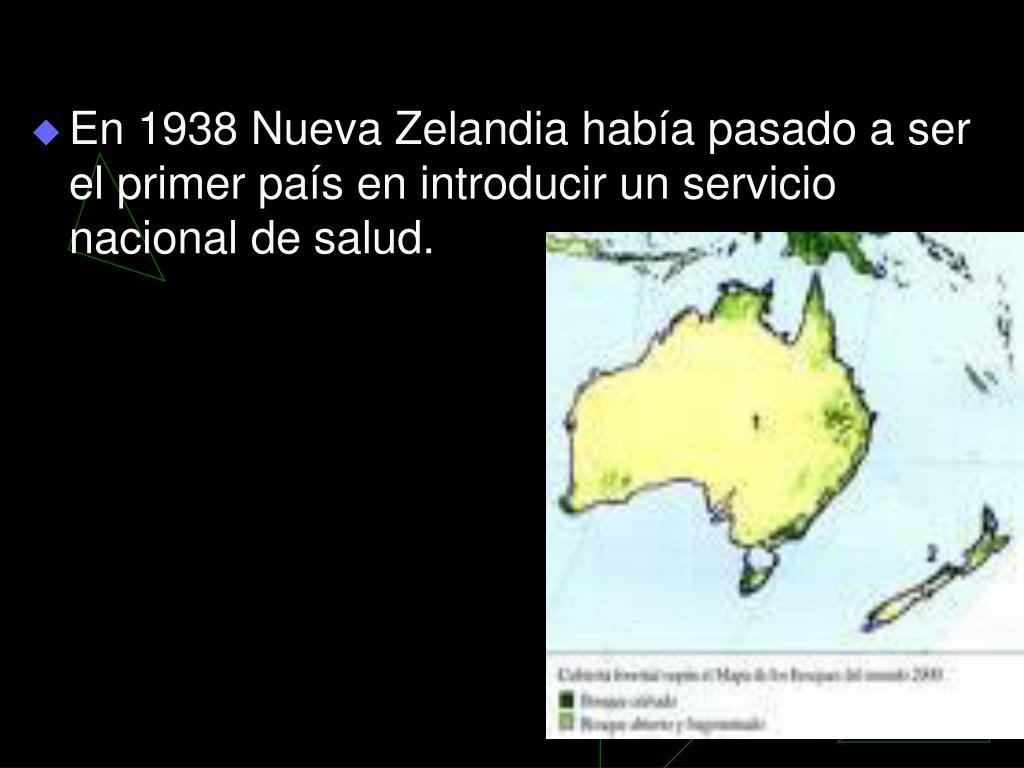 En 1938 Nueva Zelandia había pasado a ser el primer país en introducir un servicio nacional de salud.