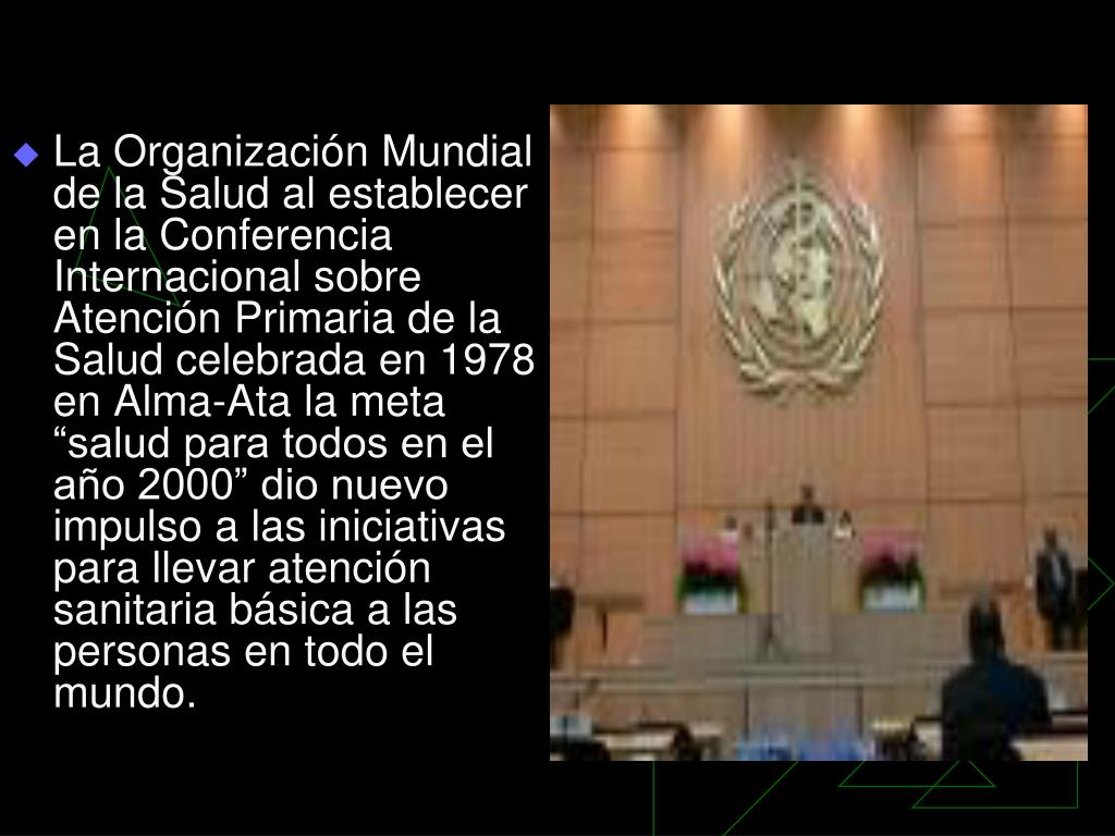 """La Organización Mundial de la Salud al establecer en la Conferencia Internacional sobre Atención Primaria de la Salud celebrada en 1978 en Alma-Ata la meta """"salud para todos en el año 2000"""" dio nuevo impulso a las iniciativas para llevar atención sanitaria básica a las personas en todo el mundo."""