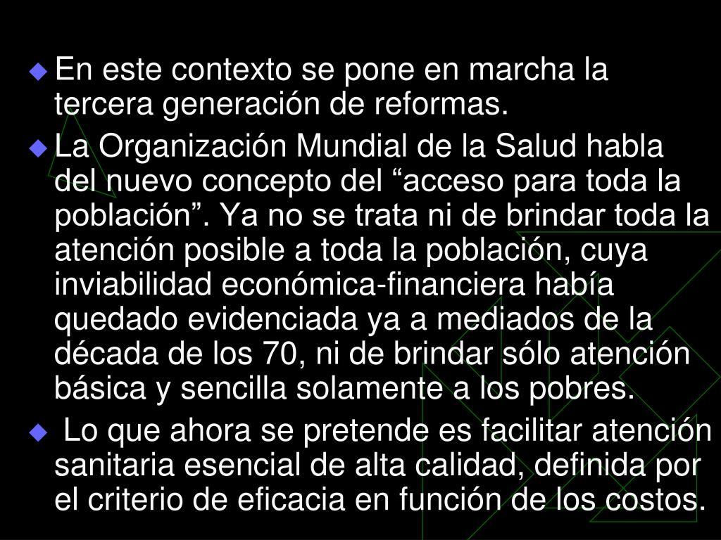 En este contexto se pone en marcha la tercera generación de reformas.