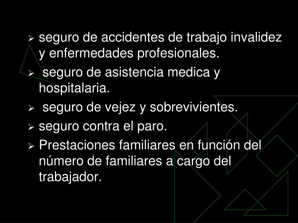 seguro de accidentes de trabajo invalidez y enfermedades profesionales.
