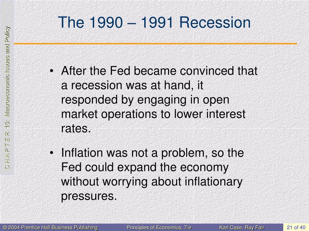 The 1990 – 1991 Recession