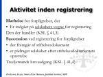 aktivitet inden registrering48