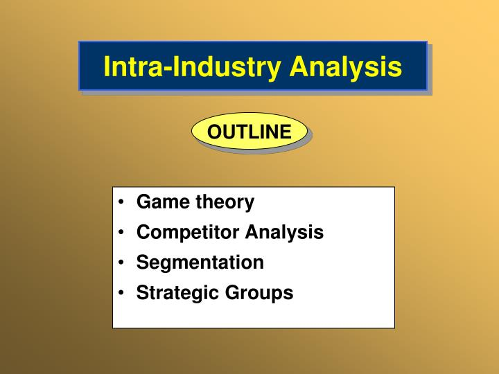 Intra industry analysis l.jpg