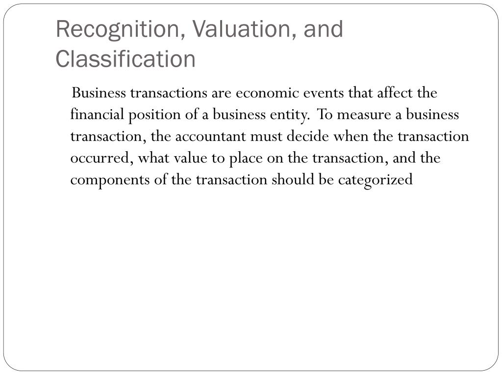 Recognition, Valuation, and Classification