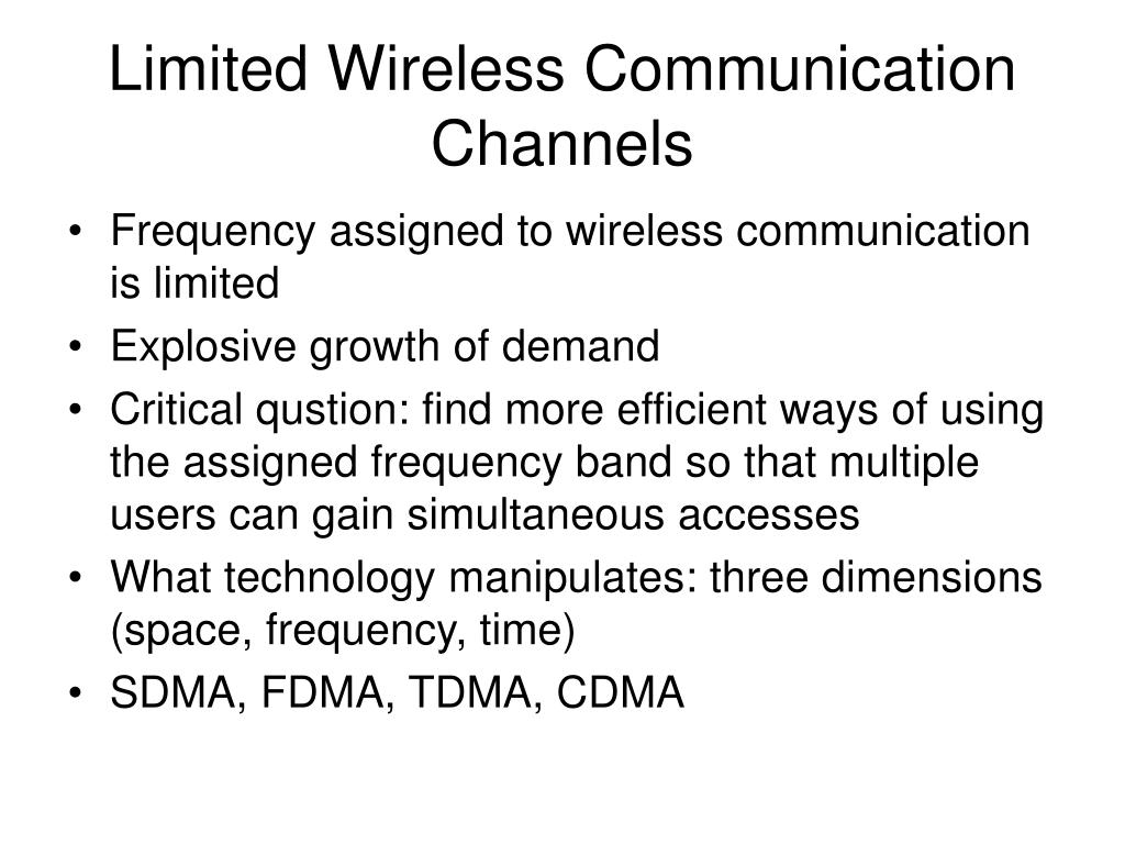 Limited Wireless Communication Channels