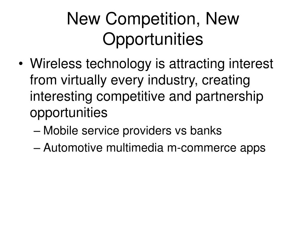 New Competition, New Opportunities