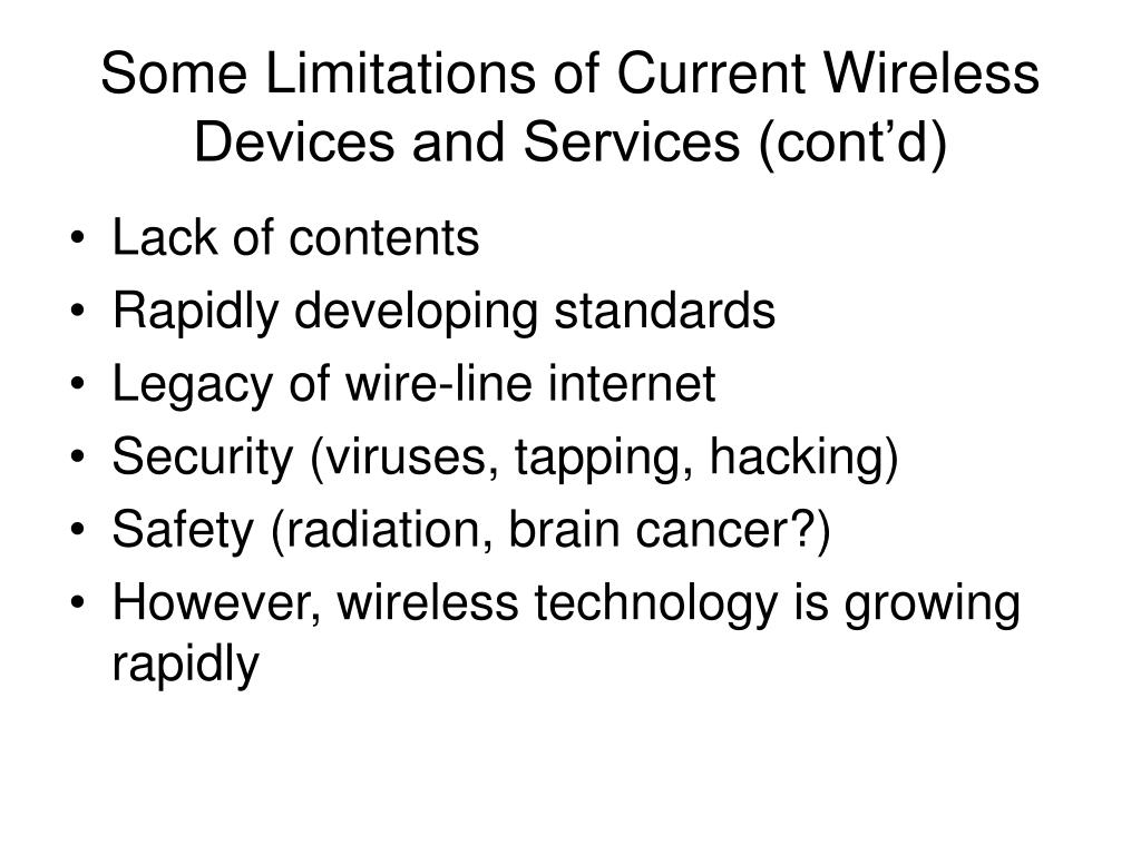 Some Limitations of Current Wireless Devices and Services (cont'd)