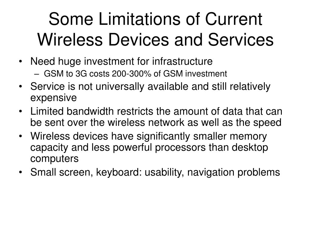 Some Limitations of Current Wireless Devices and Services