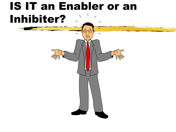 Is it an enabler or an inhibiter
