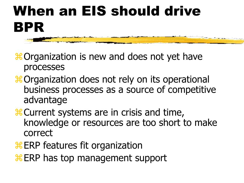 When an EIS should drive BPR