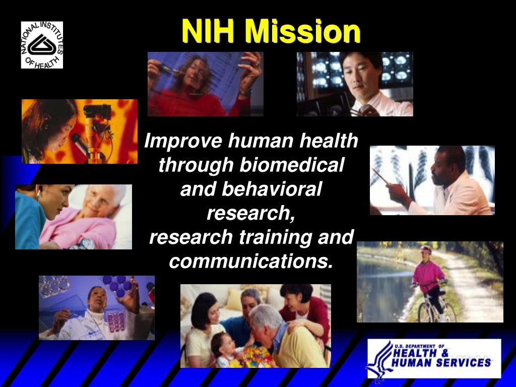 Improve human health through biomedical and behavioral research,