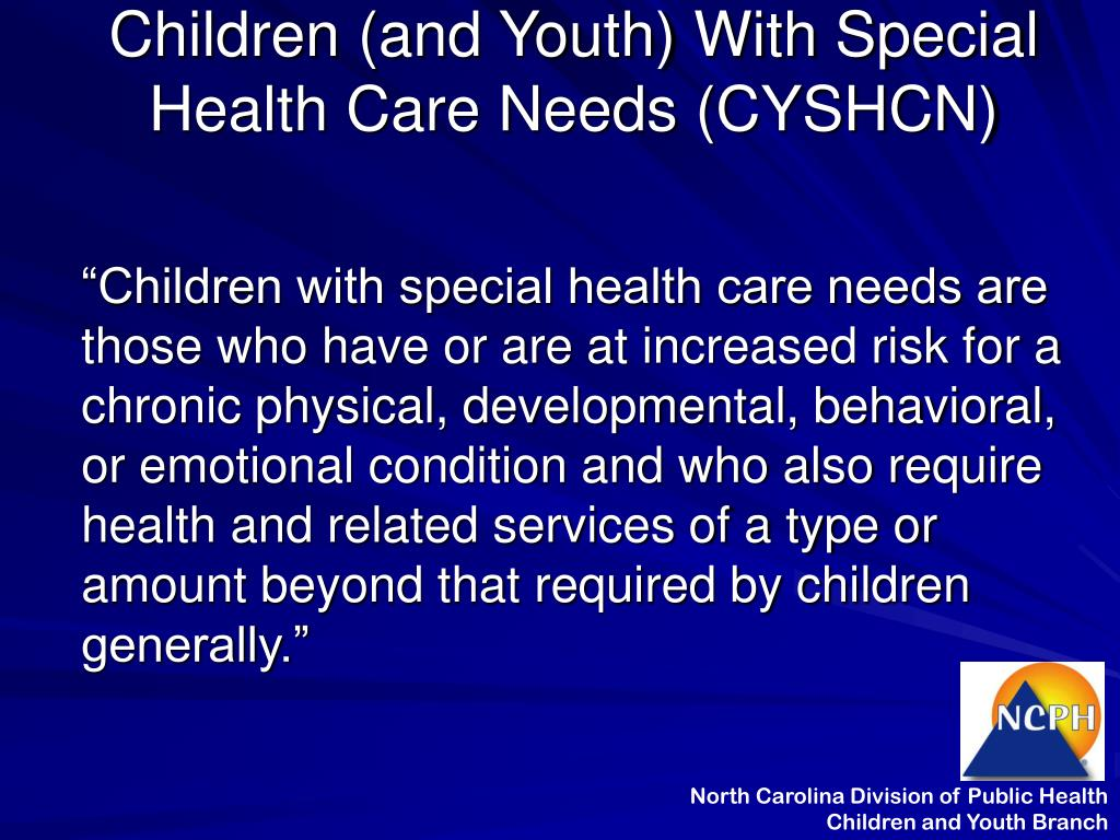 Children (and Youth) With Special Health Care Needs (CYSHCN)