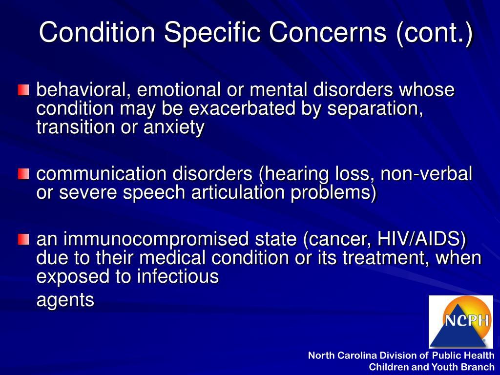 Condition Specific Concerns (cont.)