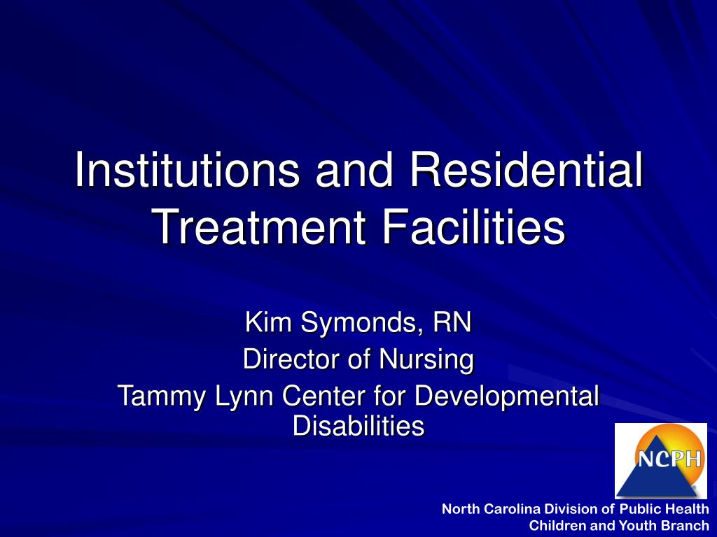 Institutions and Residential Treatment Facilities