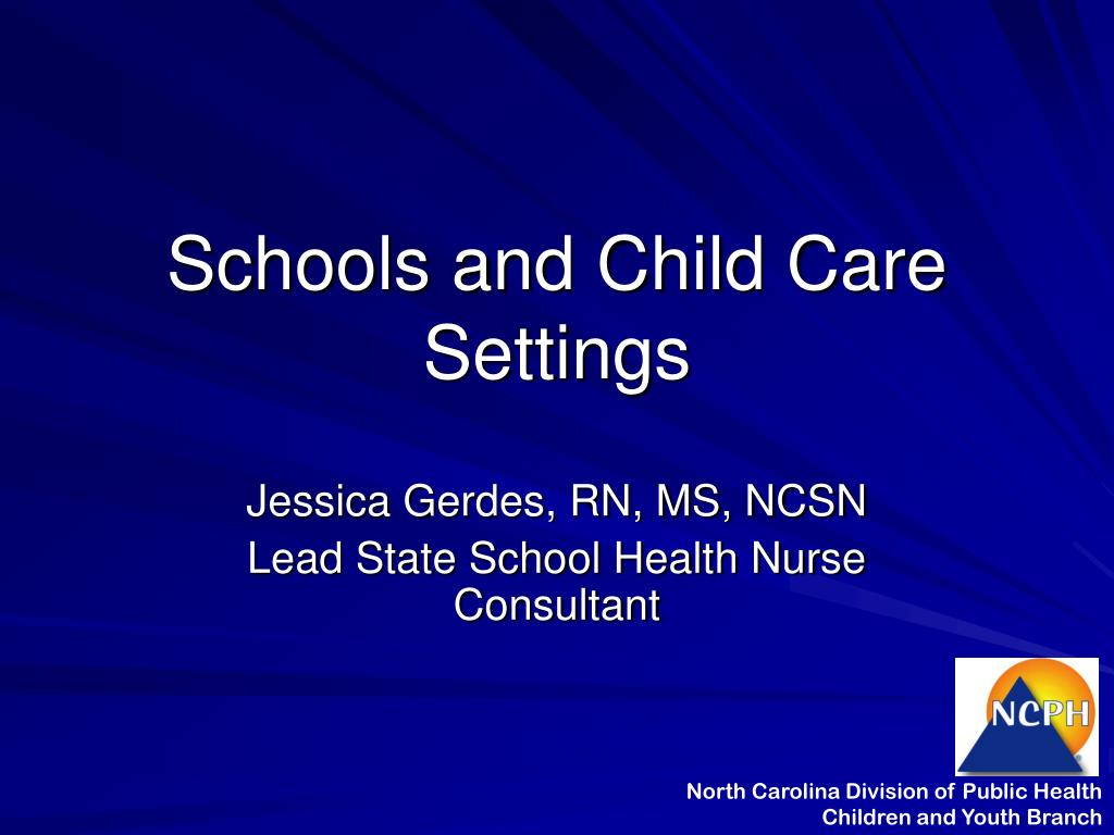 Schools and Child Care Settings