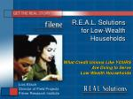 r e a l solutions for low wealth households