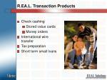 r ea l transaction products