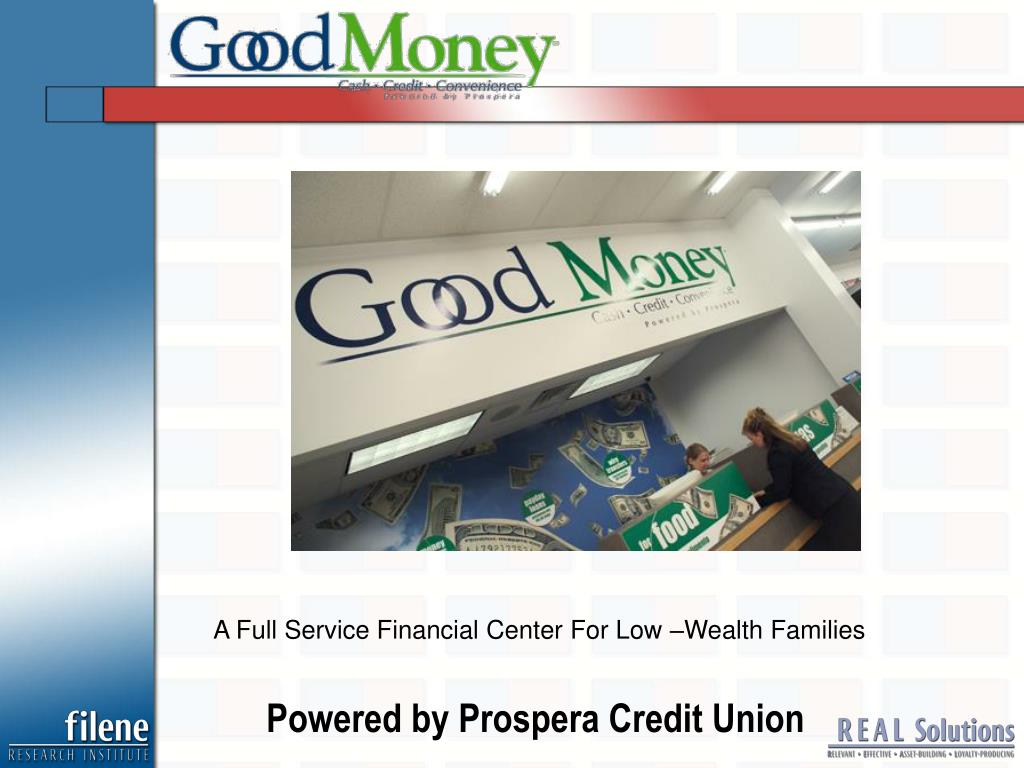A Full Service Financial Center For Low –Wealth Families