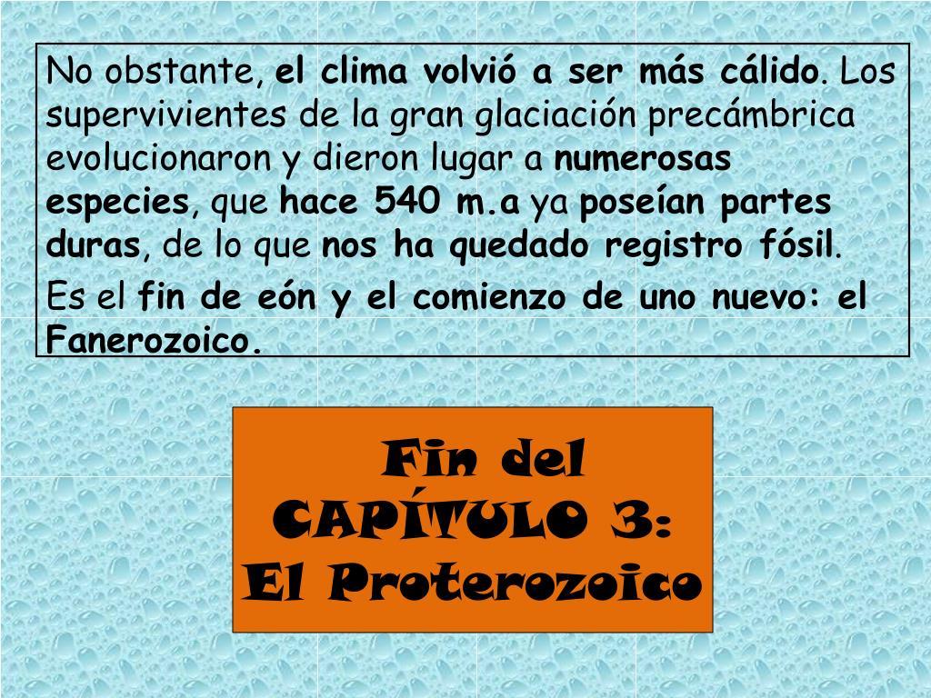 Fin del CAPÍTULO 3: El Proterozoico