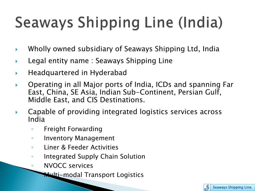 Wholly owned subsidiary of Seaways Shipping Ltd, India