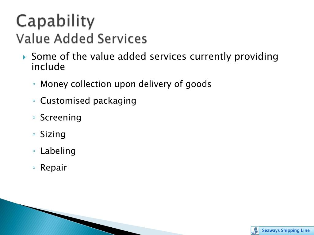 Some of the value added services currently providing include