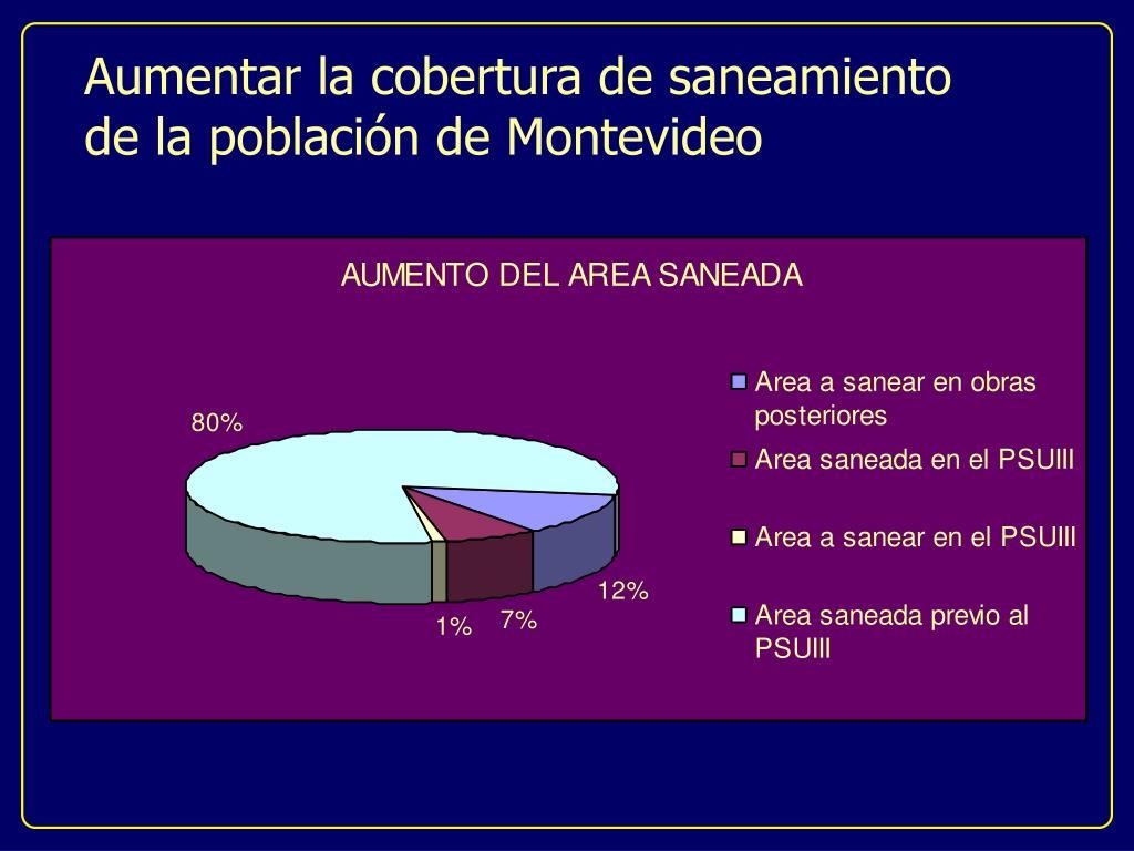 Aumentar la cobertura de saneamiento de la población de Montevideo